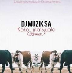 DJ Sunco - Koko Matswale (DJ Muzik SA Remix)